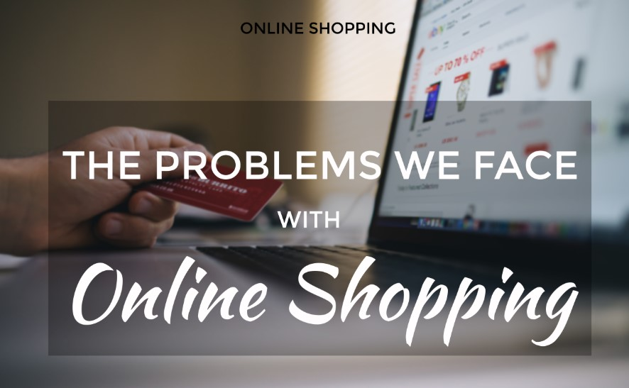 Most Common Problems of Online Shopping You Can Avoid